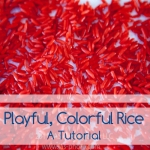 colorful playful rice - a tutorial for a fun activity for kids